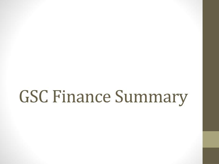 Gsc finance summary