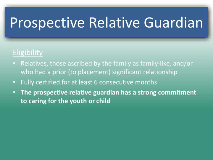 Prospective Relative Guardian