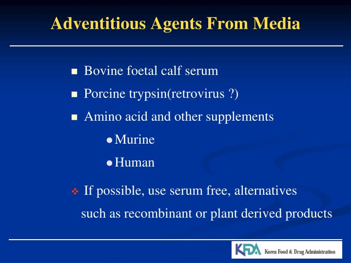 Adventitious Agents From Media