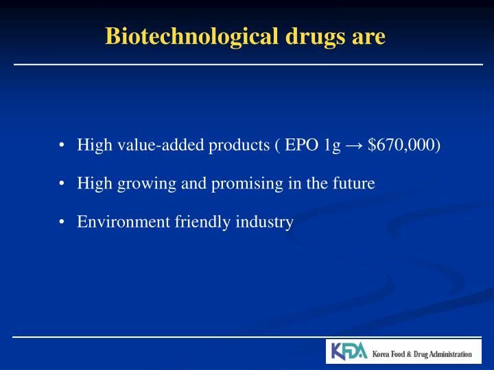 Biotechnological drugs are