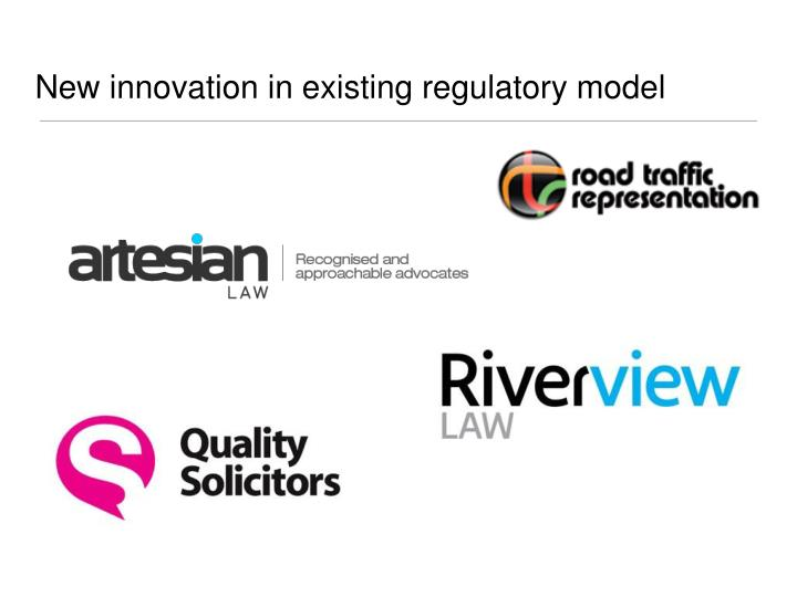 New innovation in existing regulatory model