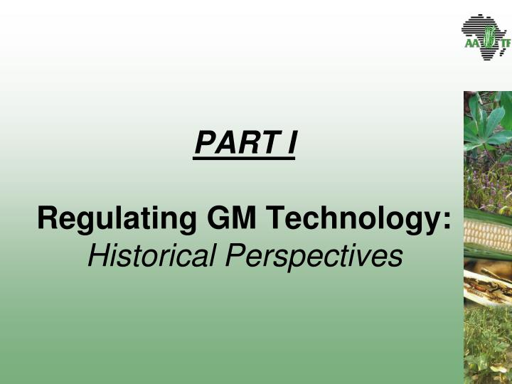 Part i regulating gm technology historical perspectives