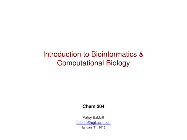 Introduction to bioinformatics computational biology