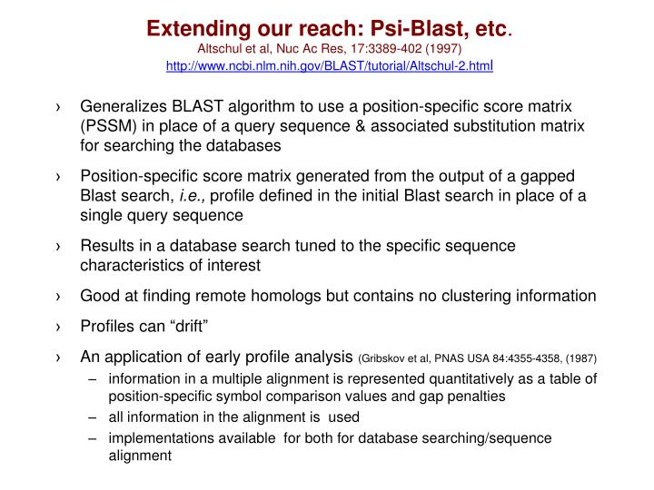Extending our reach: Psi-Blast, etc