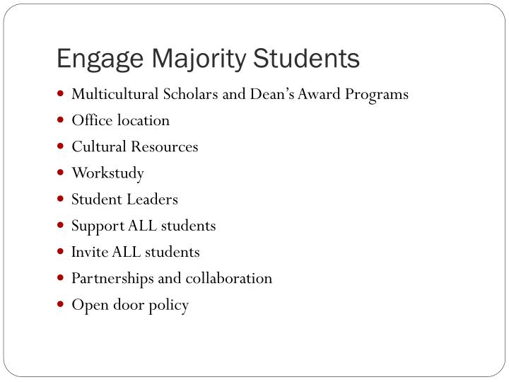 Engage Majority Students