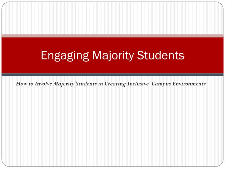 Engaging Majority Students