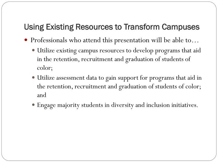 Using existing resources to transform campuses