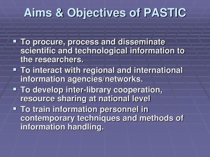 Aims & Objectives of PASTIC