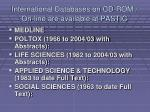 international databases on cd rom on line are available at pastic