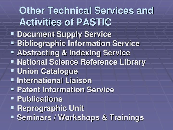 Other Technical Services and Activities of PASTIC