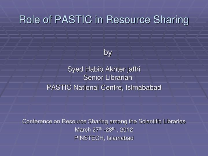 Role of pastic in resource sharing