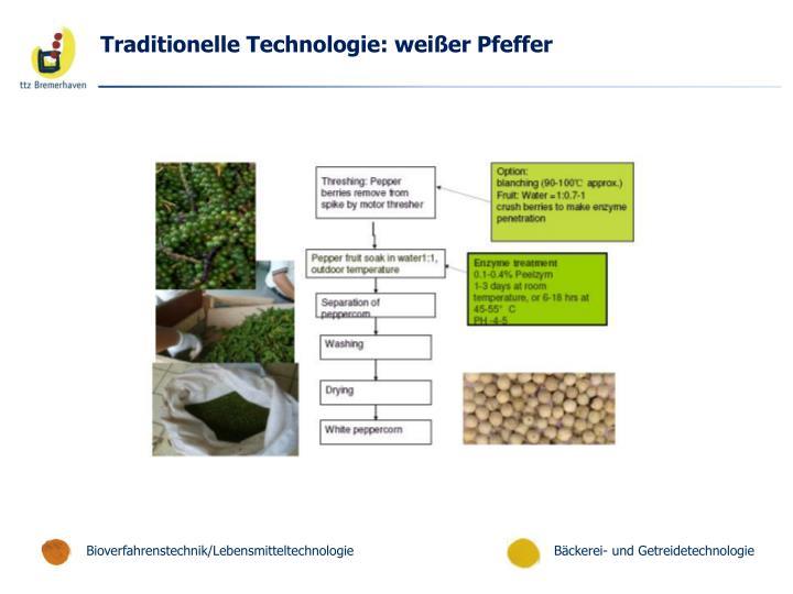 Traditionelle Technologie: weißer Pfeffer