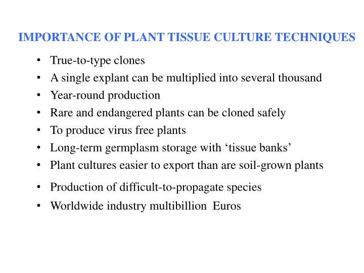 IMPORTANCE OF PLANT TISSUE CULTURE TECHNIQUES