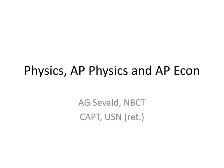 Physics, AP Physics and AP Econ
