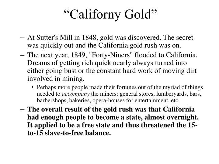 """Californy Gold"""