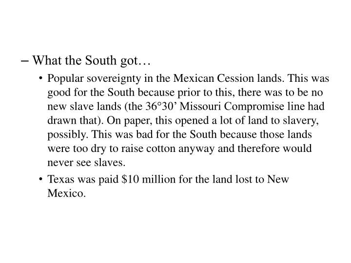 What the South got…