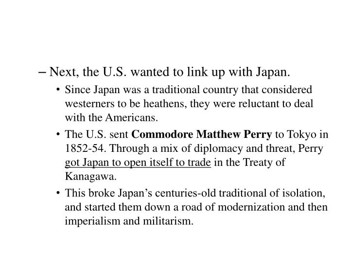 Next, the U.S. wanted to link up with Japan.
