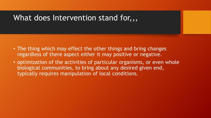 What does Intervention stand for,,,