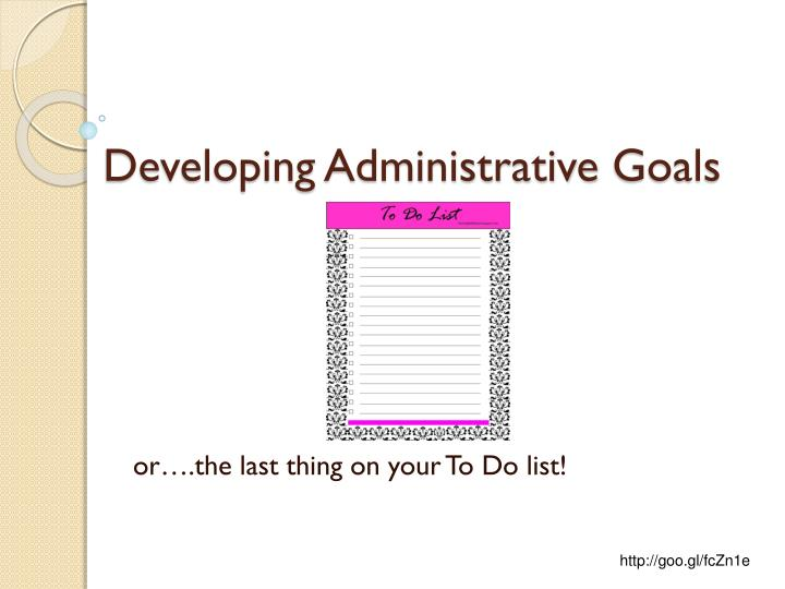 developing administrative goals