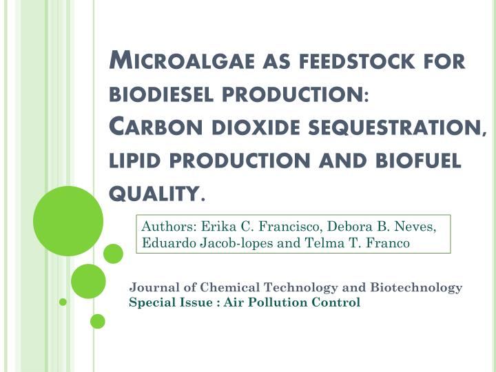 Microalgae as feedstock for biodiesel production:             Carbon dioxide sequestration, lipid production and biofuel quality.