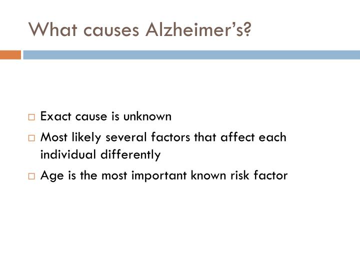 What causes Alzheimer's?