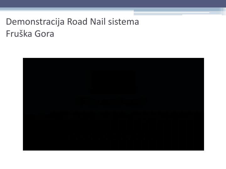 Demonstracija Road Nail sistema