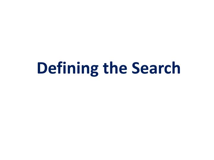 Defining the Search