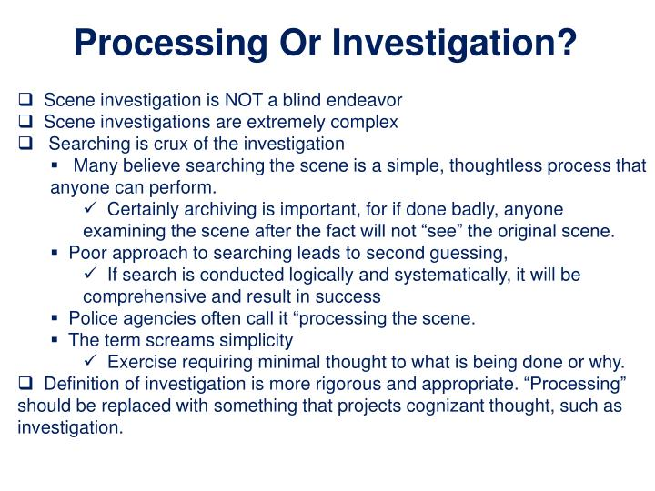Processing Or Investigation?