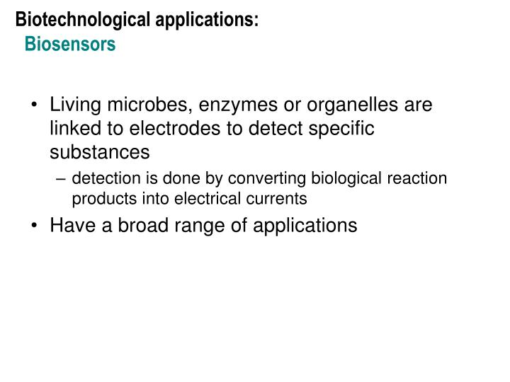 Biotechnological applications: