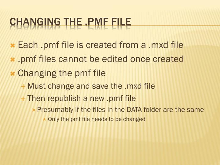 Each .pmf file is created from a .mxd file