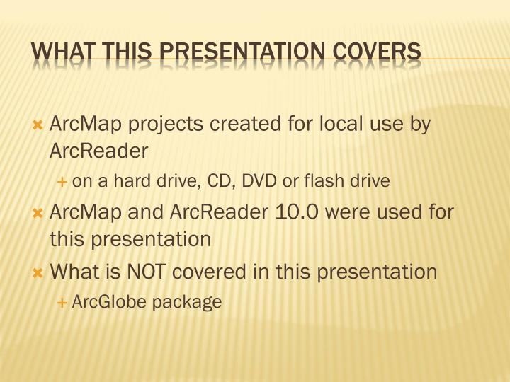 ArcMap projects created for local use by ArcReader