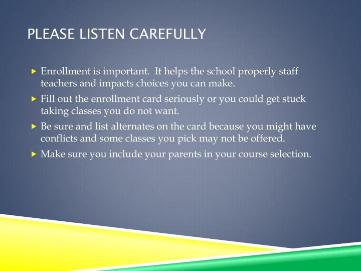 Please listen carefully