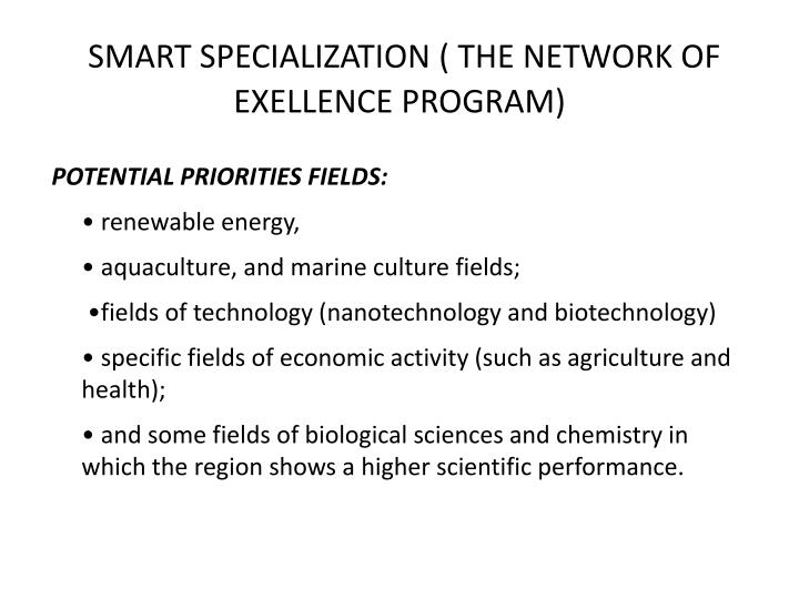 SMART SPECIALIZATION ( THE NETWORK OF EXELLENCE PROGRAM)
