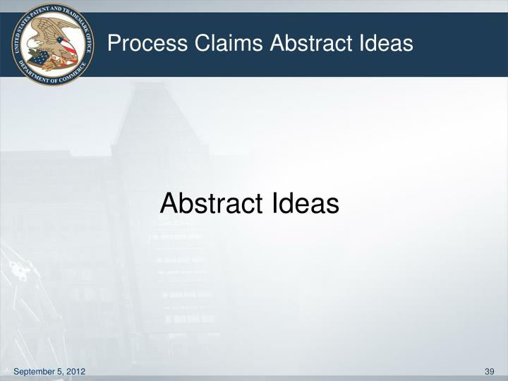 Process Claims Abstract Ideas