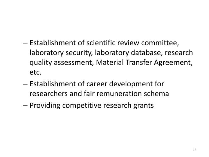 Establishment of scientific review committee, laboratory security, laboratory database, research quality assessment, Material Transfer Agreement, etc.