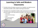 learning in safe and modern classrooms