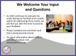 we welcome your input and questions