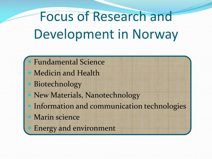 Focus of Research and Development in Norway