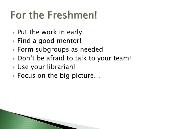 For the Freshmen!