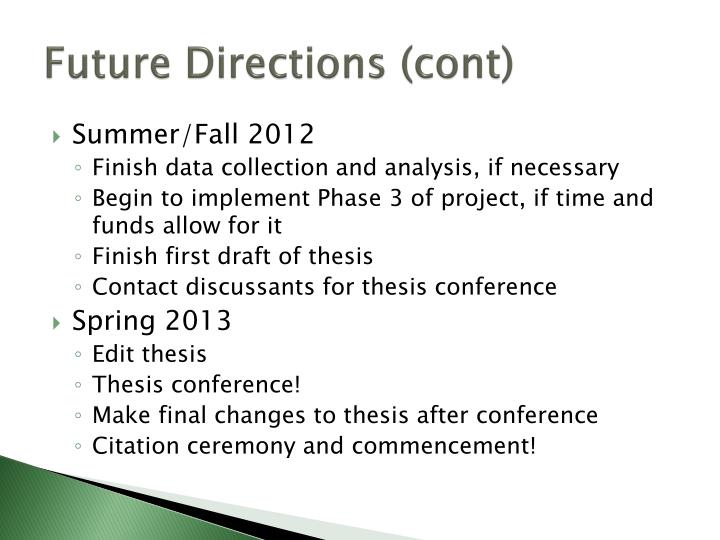 Future Directions (cont)