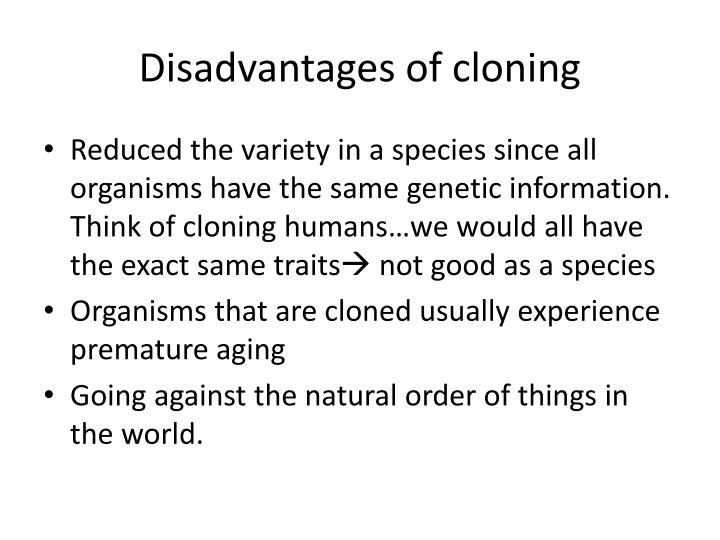 Disadvantages of cloning