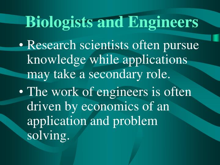 Biologists and Engineers