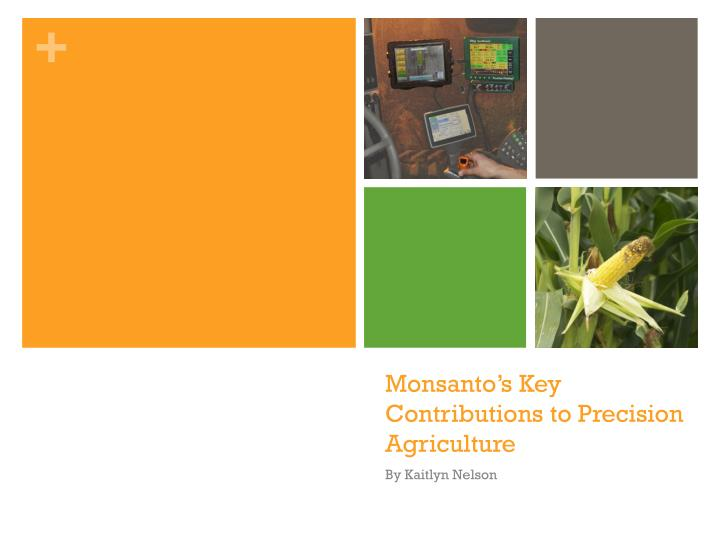 Monsanto s key contributions to precision agriculture