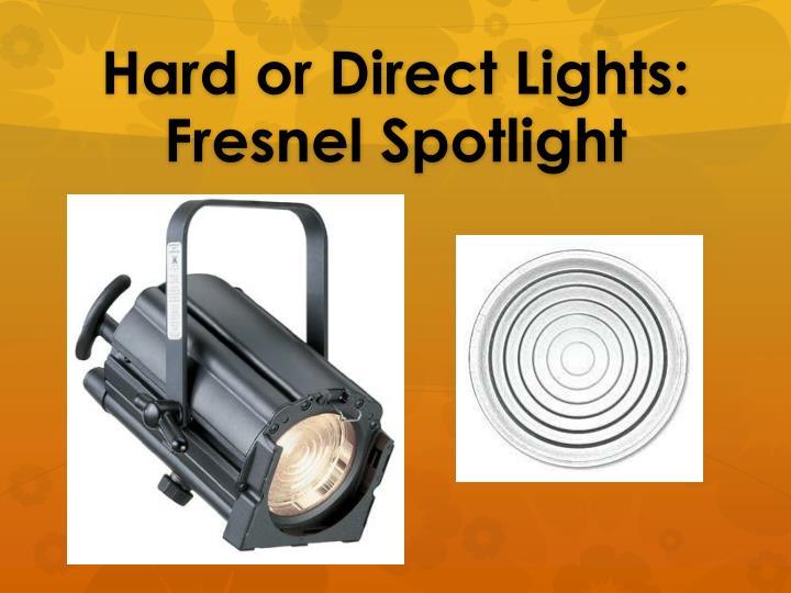 Hard or Direct Lights: Fresnel Spotlight