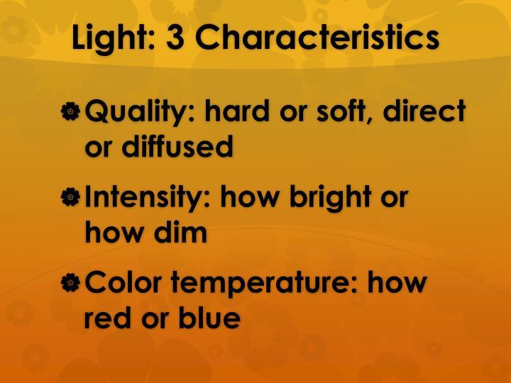 Light: 3 Characteristics
