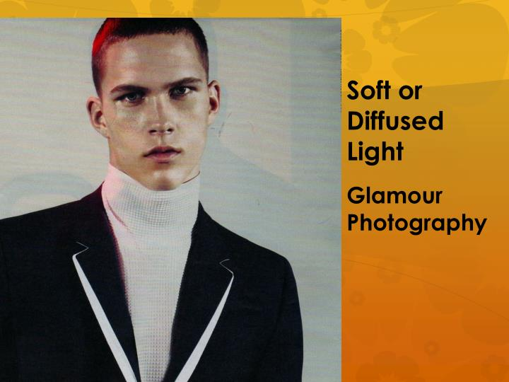 Soft or Diffused Light
