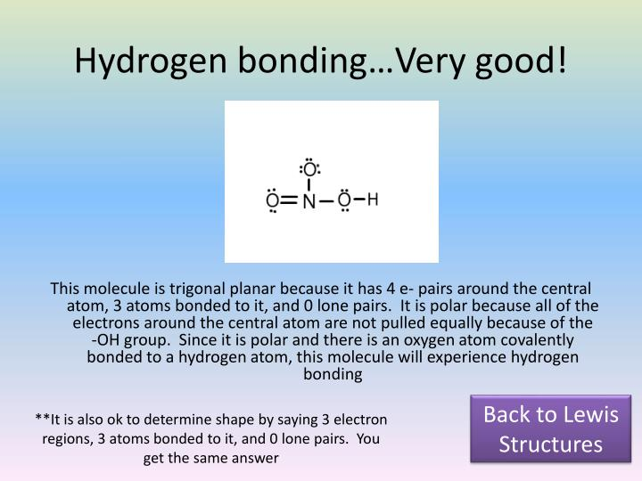 Hydrogen bonding…Very good!