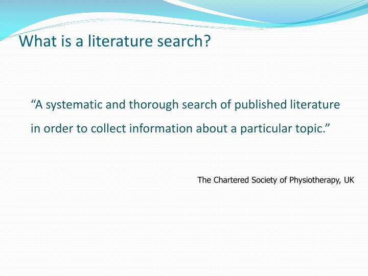 What is a literature search?