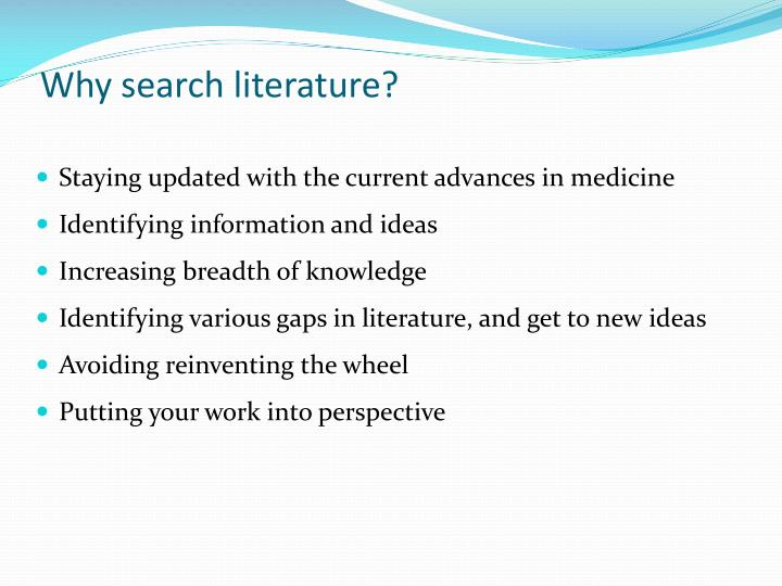 Why search literature
