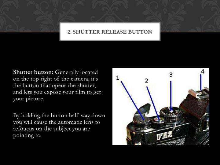 2. Shutter release Button